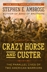 Crazy Horse and Custer - Stephen E. Ambrose pdf download