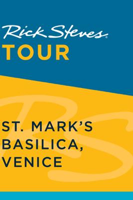 Rick Steves Tour: St. Mark's Basilica, Venice (Enhanced) - Rick Steves & Gene Openshaw
