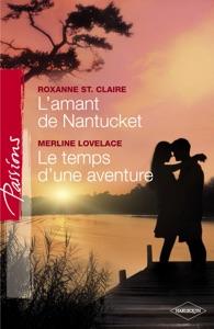 L'amant de Nantucket - Le temps d'une aventure (Harlequin Passions) - Roxanne St. Claire & Merline Lovelace pdf download