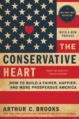 The Conservative Heart - Arthur C. Brooks pdf download