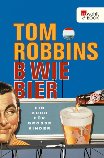 B wie Bier by Tom Robbins pdf download