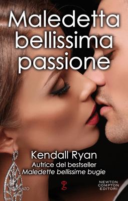 Maledetta bellissima passione - Kendall Ryan pdf download