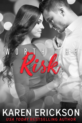 Worth the Risk - Karen Erickson pdf download