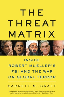 The Threat Matrix - Garrett M. Graff pdf download