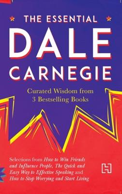 The Essential Dale Carnegie - Dale Carnegie pdf download