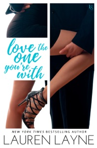 Love the One You're With - Lauren Layne pdf download