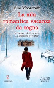 La mia romantica vacanza da sogno - Sue Moorcroft pdf download