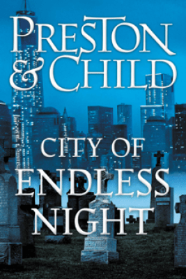City of Endless Night - Douglas Preston & Lincoln Child