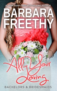 All Your Loving (Bachelors & Bridesmaids #3) - Barbara Freethy pdf download