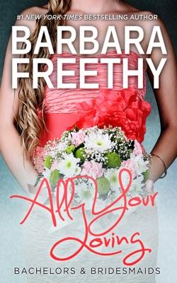 All Your Loving (Bachelors & Bridesmaids #3) - Barbara Freethy pdf download