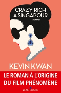 Crazy rich à Singapour - Kevin Kwan & Nathalie Cunnington pdf download