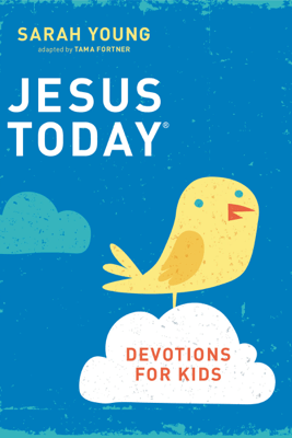 Jesus Today Devotions for Kids - Sarah Young