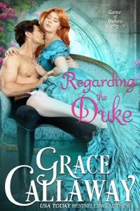 Regarding the Duke - Grace Callaway pdf download