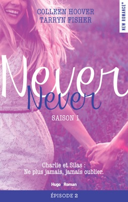 Never Never Saison 1 Episode 2 - Colleen Hoover & Tarryn Fisher pdf download