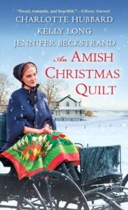An Amish Christmas Quilt - Charlotte Hubbard, Jennifer Beckstrand & Kelly Long pdf download