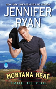 Montana Heat: True to You - Jennifer Ryan pdf download