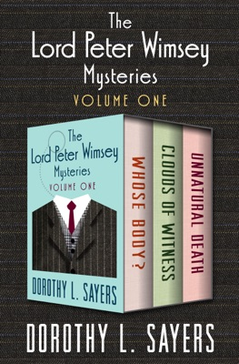 The Lord Peter Wimsey Mysteries Volume One - Dorothy L. Sayers pdf download