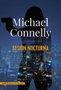 Sesión nocturna (AdN) - Michael Connelly & Javier Guerrero Gimeno pdf download