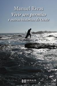 Vivir sen permiso e outras historias de Oeste (ebook) - Manuel Rivas pdf download