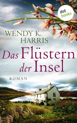Das Flüstern der Insel: Isle of Wight - Teil 2 - Wendy K Harris & Leon Mengden pdf download