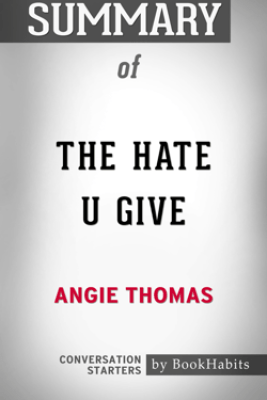Summary of The Hate U Give by Angie Thomas  Conversation Starters - Book Habits