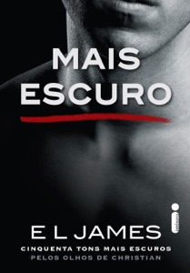 Mais Escuro (Grey Vol. 2) - E L James pdf download