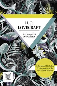 H.P. Lovecraft, sus mejores monstruos - H.P. Lovecraft pdf download