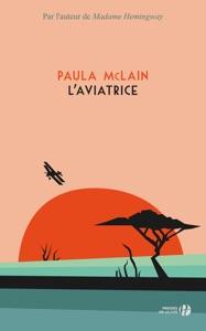 L'Aviatrice - Paula McLain pdf download