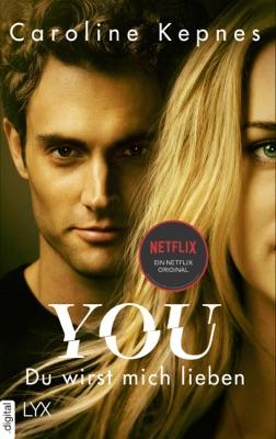 YOU - Du wirst mich lieben - Caroline Kepnes pdf download