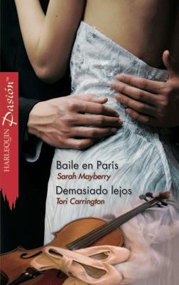 Baile en parís/Demasiado lejos - Sarah Mayberry & Tori Carrington pdf download