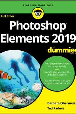 Photoshop Elements 2019 For Dummies - Barbara Obermeier & Ted Padova