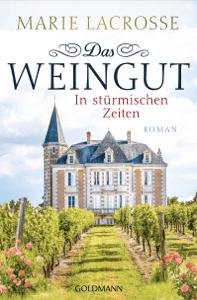 Das Weingut. In stürmischen Zeiten - Marie Lacrosse pdf download