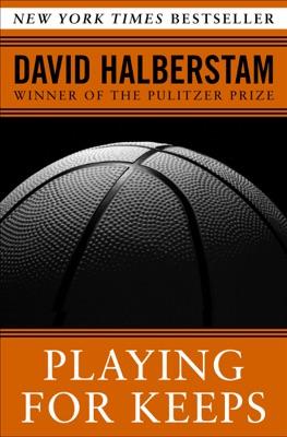Playing for Keeps - David Halberstam pdf download