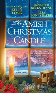 The Amish Christmas Candle - Kelly Long, Jennifer Beckstrand & Lisa Jones Baker pdf download