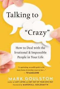 Talking to Crazy - Mark Goulston pdf download