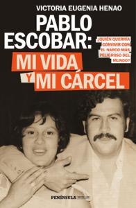 Pablo Escobar: mi vida y mi cárcel (Edición española) - Victoria Eugenia Henao pdf download