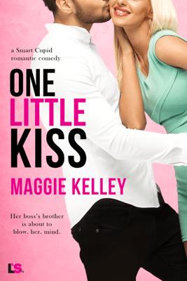 One Little Kiss - Maggie Kelley