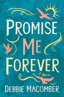 Promise Me Forever - Debbie Macomber pdf download