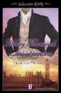 Henry Townsend conde de Hamilton (Los Townsend 2) - Nunila de Mendoza pdf download