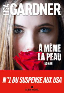 A même la peau - Lisa Gardner & Cécile Deniard pdf download