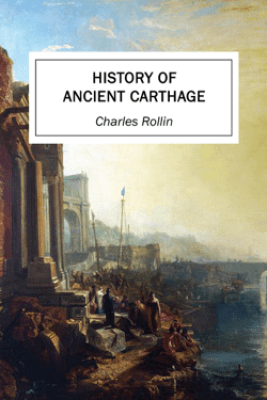 History of Ancient Carthage - Charles Rollin
