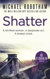 Shatter - Michael Robotham pdf download