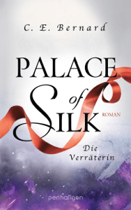 Palace of Silk - Die Verräterin - C. E. Bernard pdf download