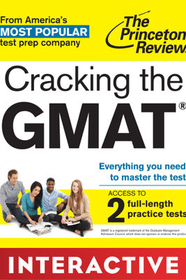 Cracking the GMAT: Interactive Prep & Review for the Graduate Management Admission Test - The Princeton Review