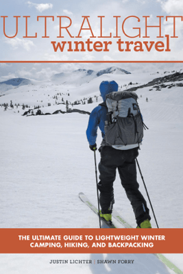 Ultralight Winter Travel - Justin Lichter & Shawn Forry