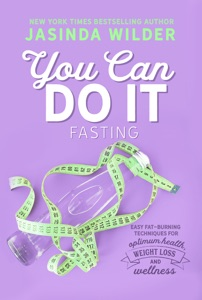 You Can Do It: Fasting - Jasinda Wilder pdf download