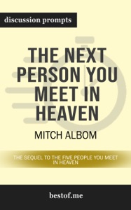 The Next Person You Meet in Heaven: The Sequel to The Five People You Meet in Heaven by Mitch Albom (Discussion Prompts) - bestof.me pdf download