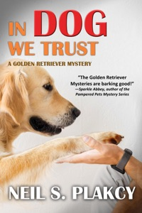 In Dog We Trust - Neil S. Plakcy pdf download