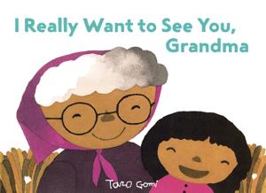 I Really Want to See You, Grandma - Taro Gomi pdf download