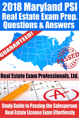 2018 Maryland PSI Real Estate Exam Prep Questions and Answers: Study Guide to Passing the Salesperson Real Estate License Exam Effortlessly - Real Estate Exam Professionals Ltd.